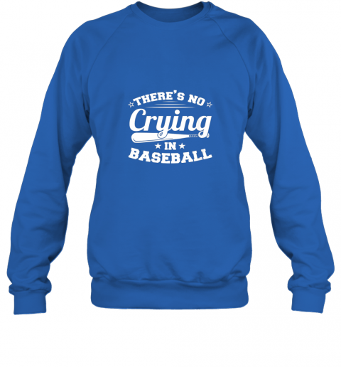hxsj there39 s no crying in baseball gift sweatshirt 35 front royal