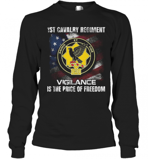 1St Cavalry Regiment Vigilance Is The Price Of Freedom American Flag Independence Day Long Sleeve T-Shirt