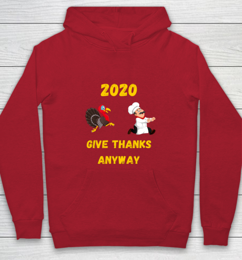 Funny Thanksgiving 2020 Give Thanks Anyway Youth Hoodie 7