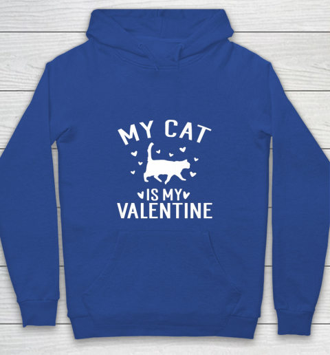 My Cat is My Valentine T Shirt Anti Valentines Day Youth Hoodie 6