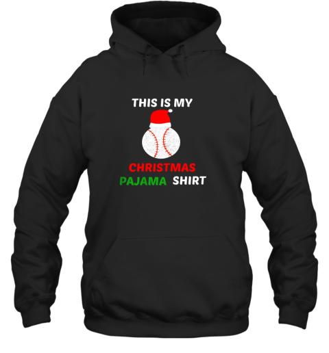 This Is My Christmas Pajama Shirt  Gift For Baseball Lover Hoodie