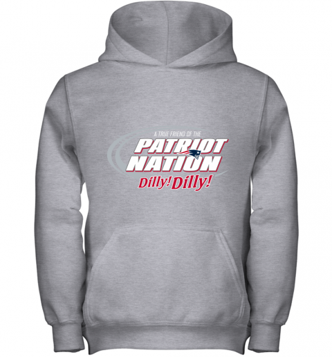tpm4 a true friend of the new england patriots dilly dilly youth hoodie 43 front sport grey