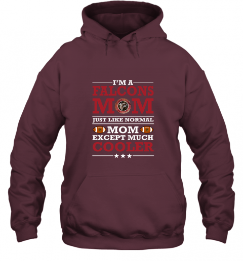 9lgl i39 m a falcons mom just like normal mom except cooler nfl hoodie 23 front maroon