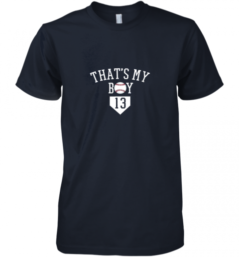eh8o that39 s my boy 13 baseball number 13 jersey baseball mom dad premium guys tee 5 front midnight navy