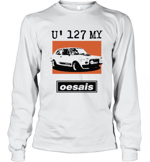U 127 My Oesais 127 Abarth Car Oesais Long Sleeve T-Shirt