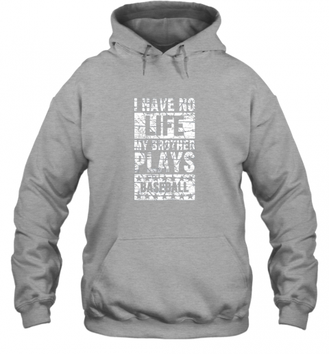 cf4z i have no life my brother plays baseball funny sister hoodie 23 front sport grey