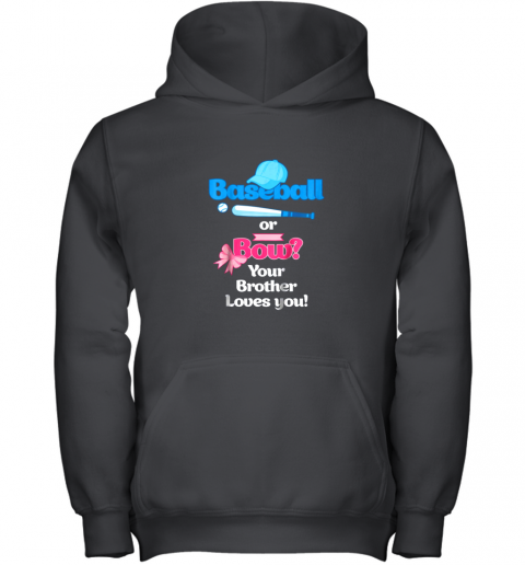 Kids Baseball Or Bows Gender Reveal Shirt Your Brother Loves You Youth Hoodie