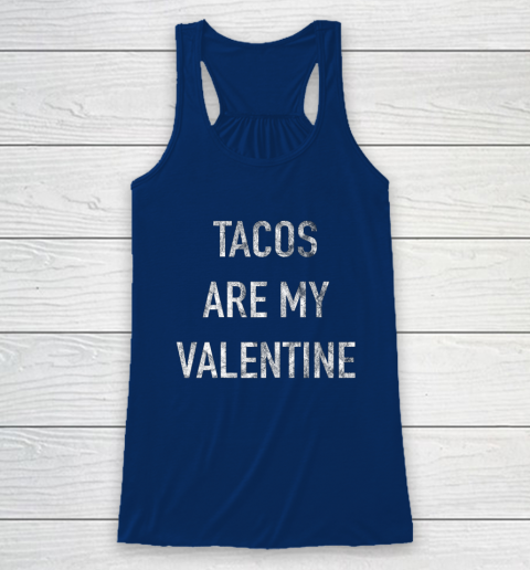 Tacos Are My Valentine t shirt Funny Racerback Tank 6