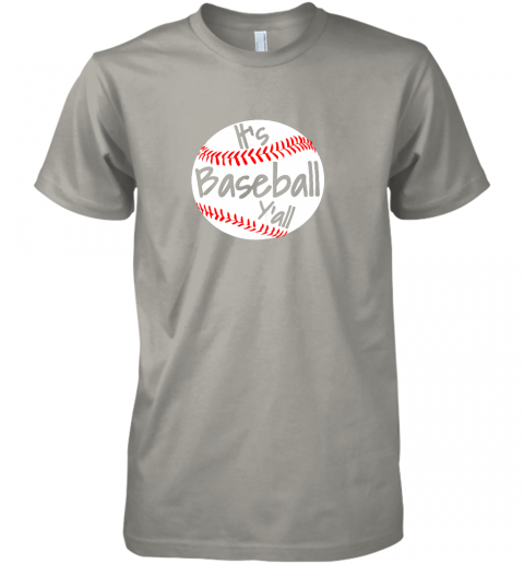 m7sj it39 s baseball y39 all shirt funny pitcher catcher mom dad gift premium guys tee 5 front light grey