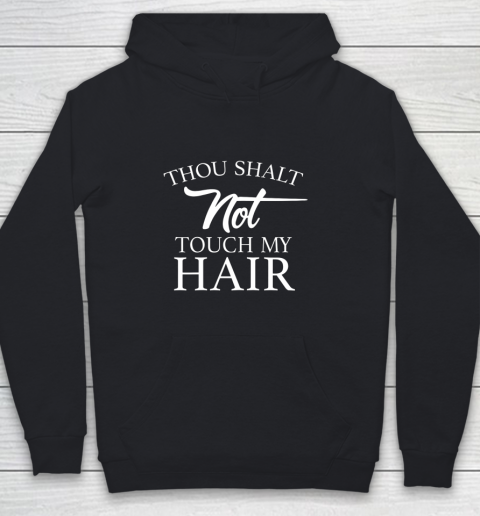 Funny Thou Shalt Not Touch My Hair Youth Hoodie