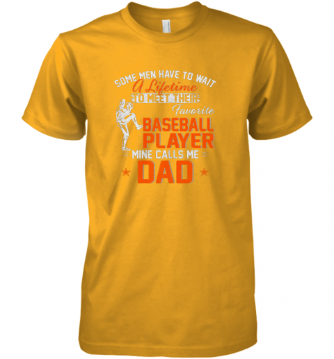 n1yp my favorite baseball player calls me dad funny father39 s day gift premium guys tee 5 front gold