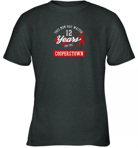 aurd this mom has waited 12 years baseball sports cooperstown youth t shirt 26 front dark heather