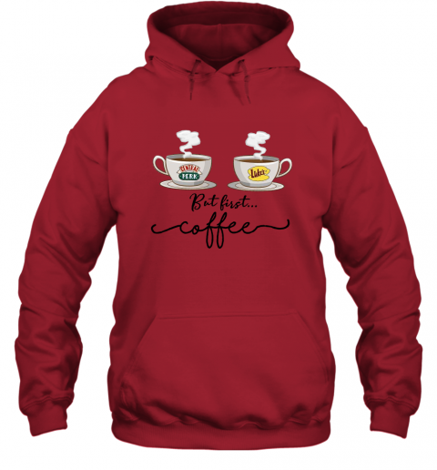 But First Coffee Central Perk Luke's T Shirt Friends TV Show Hoodie