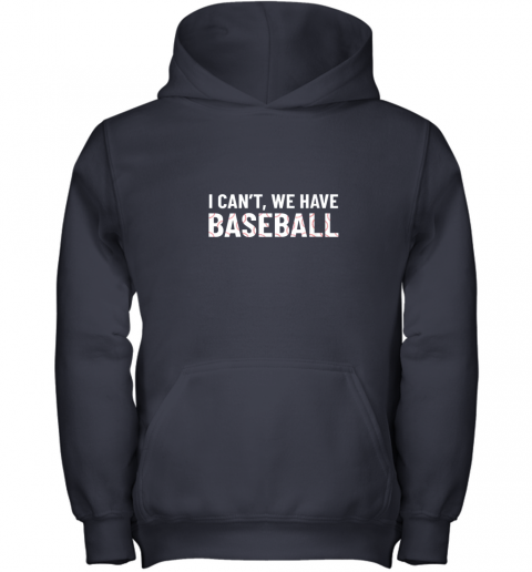 nowj funny baseball mom i can39 t we have baseball youth hoodie 43 front navy