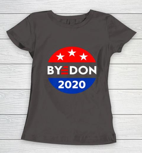 ByeDon 2020 Bye Don Anti Trump Vote Joe Biden Women's T-Shirt 7