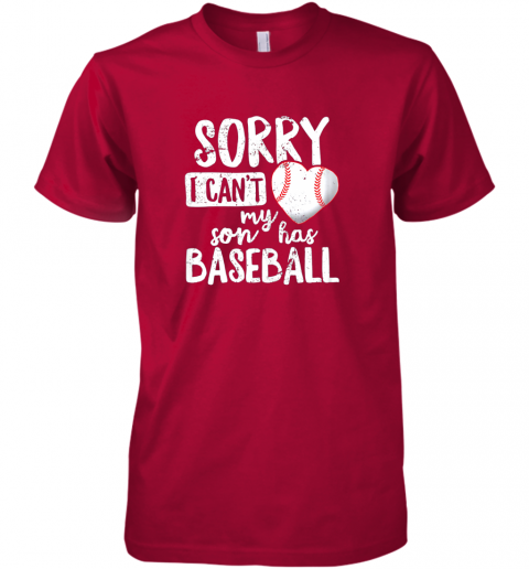 hblf sorry i cant my son has baseball shirt funny mom dad premium guys tee 5 front red