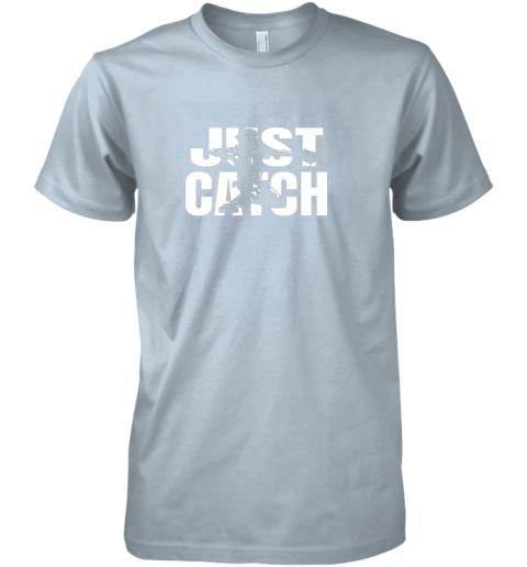 0iqs just catch baseball catchers long sleeve shirt baseballisms premium guys tee 5 front light blue