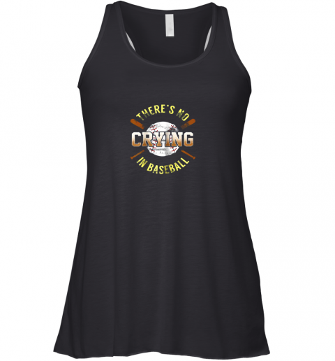 There Is No Crying In Baseball Racerback Tank