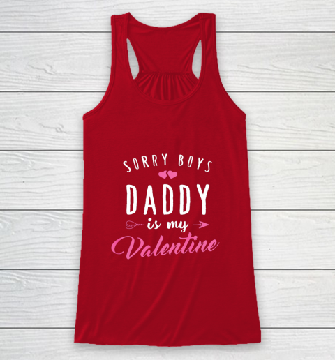 Sorry Boys Daddy Is My Valentine T Shirt Girl Love Funny Racerback Tank 4