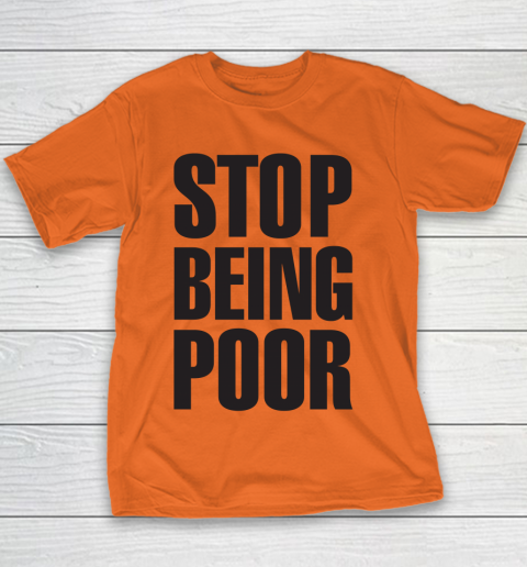 Stop Being Poor Shirt  Paris Hilton Fitted Youth T-Shirt 3