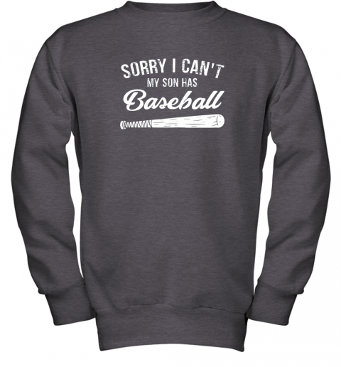 nctg sorry i cant my son has baseball shirt mom dad gift youth sweatshirt 47 front dark heather