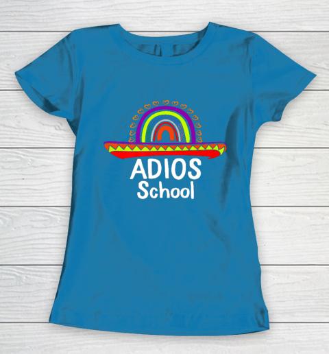 Adios School Happy Last Day Of School 2021 Teacher Mexican Women's T-Shirt 6