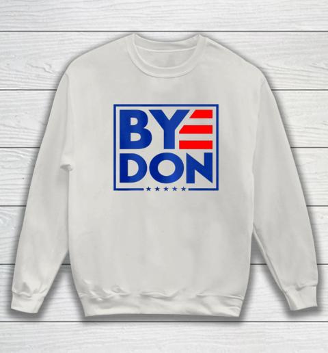 Funny Bye Don 2020 Joe Biden Anti Trump Sweatshirt 8