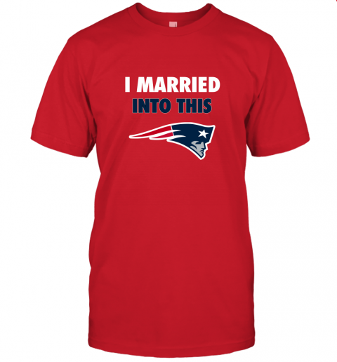 n8vl i married into this new england patriots football nfl jersey t shirt 60 front red