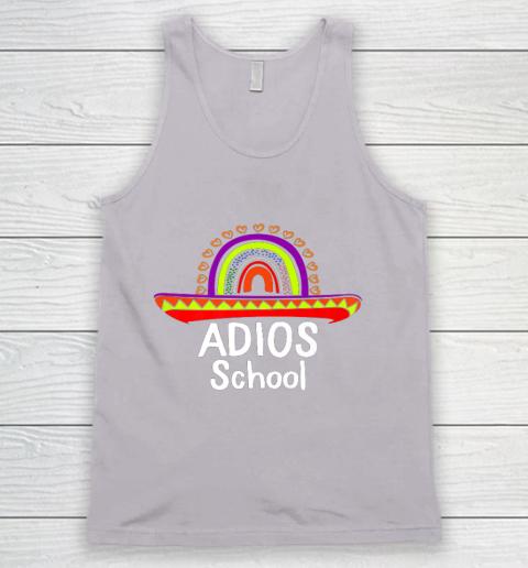 Adios School Happy Last Day Of School 2021 Teacher Mexican Tank Top 3