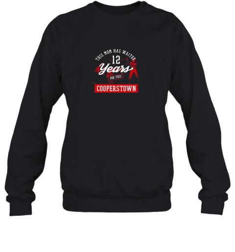This Mom Has Waited 12 Years Baseball Sports Cooperstown Sweatshirt
