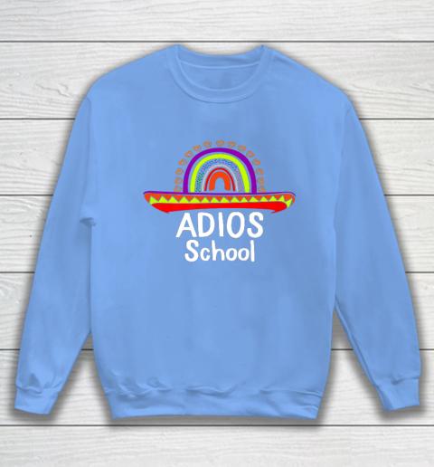 Adios School Happy Last Day Of School 2021 Teacher Mexican Sweatshirt 8