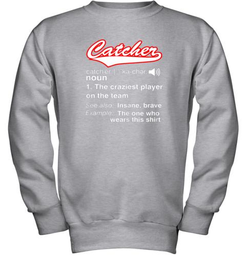 6ywe softball baseball catcher shirtvintage funny definition youth sweatshirt 47 front sport grey