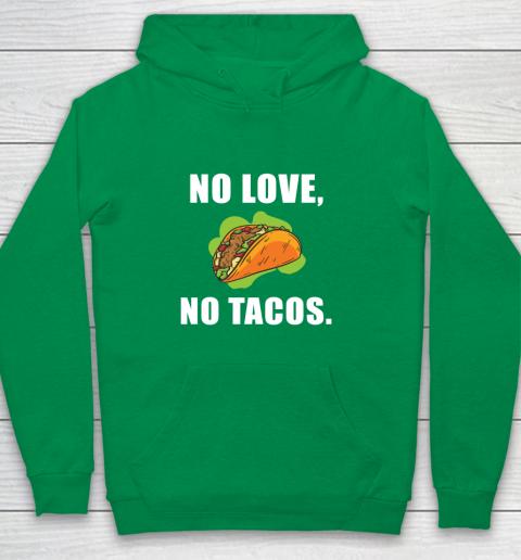 No Love No Tacos Shirt Youth Hoodie 4