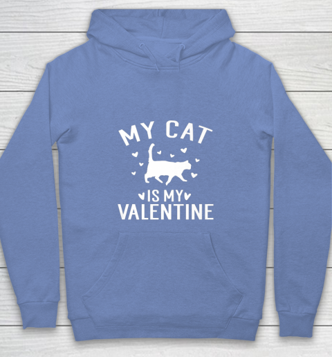 My Cat is My Valentine T Shirt Anti Valentines Day Youth Hoodie 8