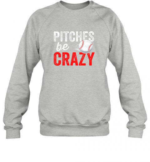 y5xw pitches be crazy baseball shirt funny pun mom dad adult sweatshirt 35 front sport grey