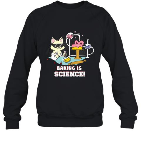 Baking Is Science, Funny Cat Lover Shirt Baker Gift Sweatshirt