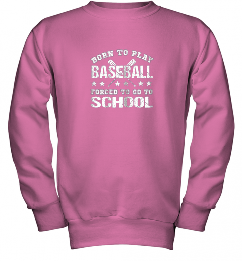 qzhh born to play baseball forced to go to school youth sweatshirt 47 front safety pink