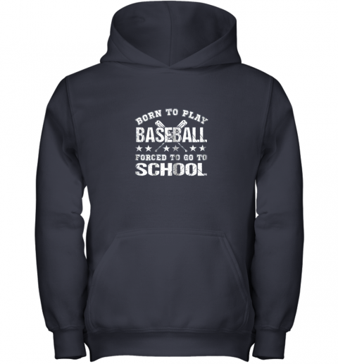 2vmm born to play baseball forced to go to school youth hoodie 43 front navy