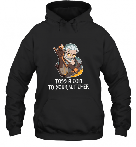Toss A Coin To Your Witcher Salt Bae Geralt Hoodie