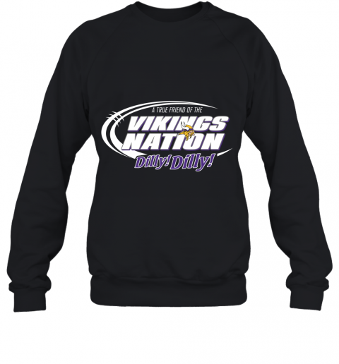 A True Friend Of The Vikings Nation Sweatshirt