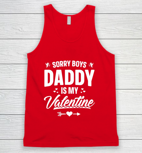 Funny Girls Love Shirt Cute Sorry Boys Daddy Is My Valentine Tank Top 11