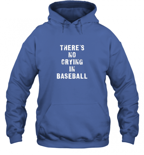 wvwm there39 s no crying in baseball funny hoodie 23 front royal