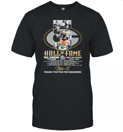 5 Hall Of Fame Paul Hornung 1935 2020 Green Bay Packers 1957 1966 Thank You For The Memories Signature Unisex Jersey Tee