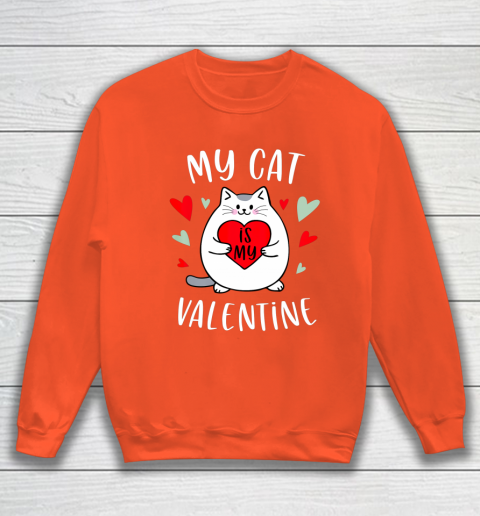 My Cat Is My Valentine Kitten Lover Heart Valentines Day Sweatshirt 3