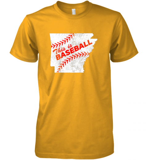 y0yn this is baseball arkansas with red laces premium guys tee 5 front gold