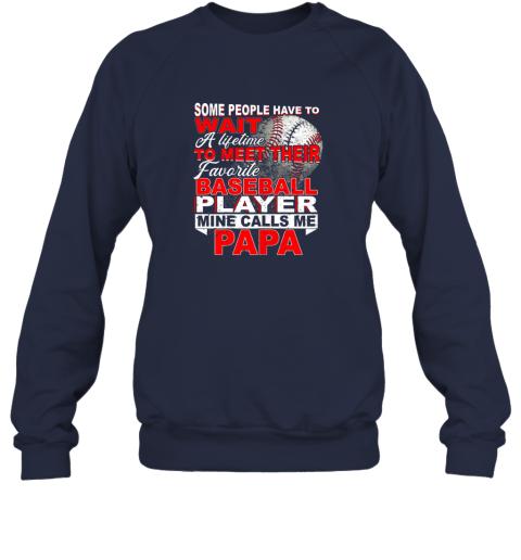 qwr2 some people wait baseball papa shirt love my player sweatshirt 35 front navy
