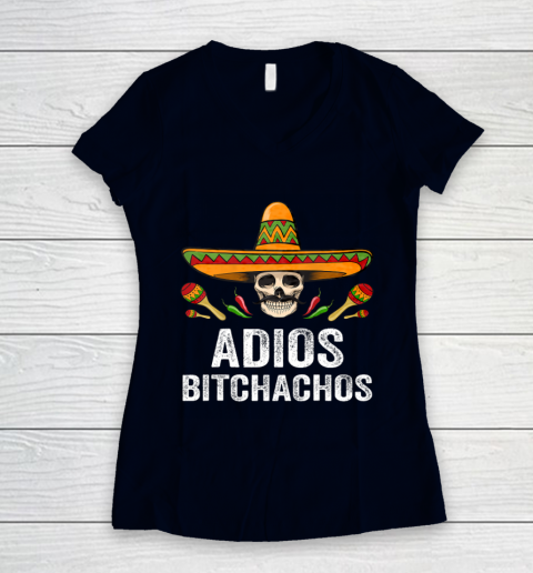 Adios Bitchachos Shirt Funny Mexican Skull Cinco De Mayo Women's V-Neck T-Shirt 2