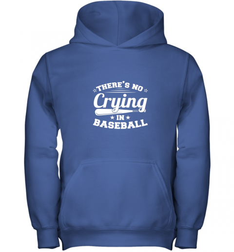 0g44 there39 s no crying in baseball gift youth hoodie 43 front royal