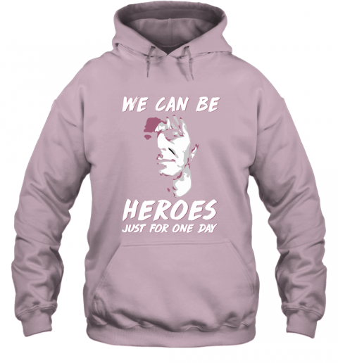 omwr david bowie we can be heroes just for one day shirts hoodie 23 front light pink