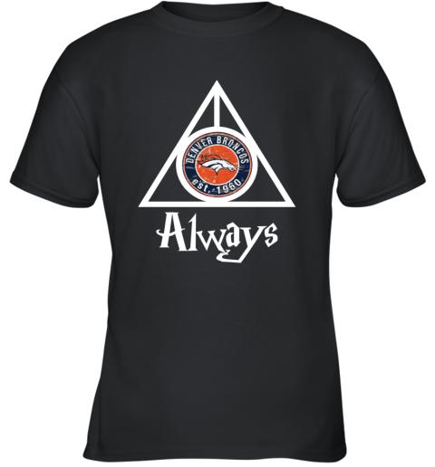 Always Love The Denver Broncos x Harry Potter Mashup NFL Youth T-Shirt